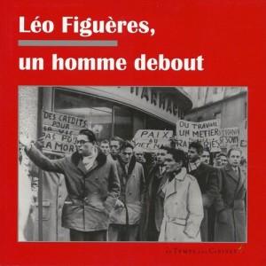"""Couverture du livre """"Léo Figuères, un homme debout"""""""